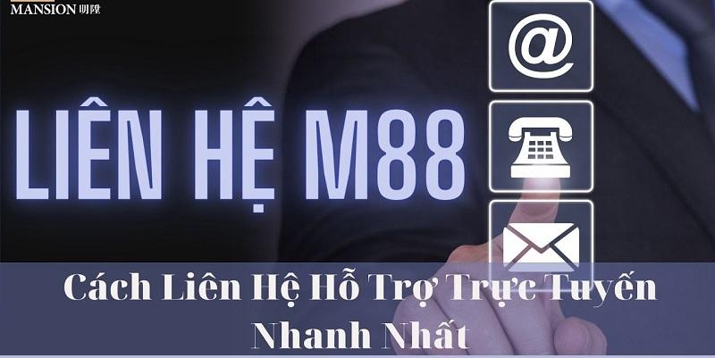 Những lưu ý khi liên hệ tới nhà cái M88