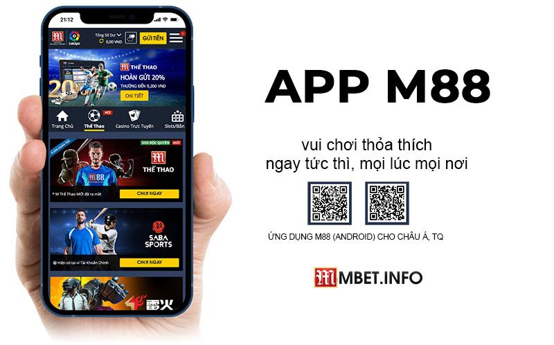 Không chỉ có phiên bản website, M88 đã giới thiệu app riêng dành cho điện thoại thông minh